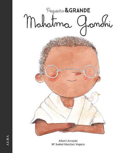 Pequeño y grande. Mahatma Gandhi. [Reseña]