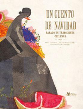 Un cuento de navidad. Basado en tradiciones chilenas. [Reseña]